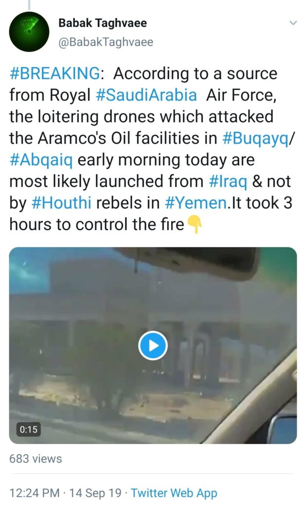 Largest Drone Attack against Saudi Oil Facilities of Aramco: Twitter user @babaktaghvaee posted that the drone attack is most likely launched from Iraq.